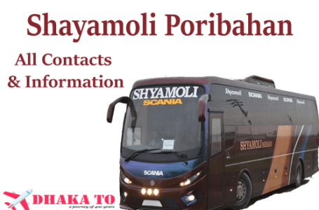Shayamoli Paribahan Bus Service – Dhaka to Whole Country all counter phone number of Shayamoli Paribahan