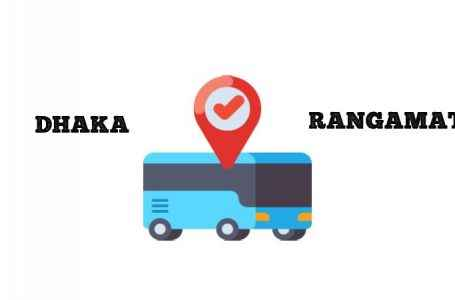 Dhaka to Rangamati Bus Service, Online Ticket Price and Counter Number