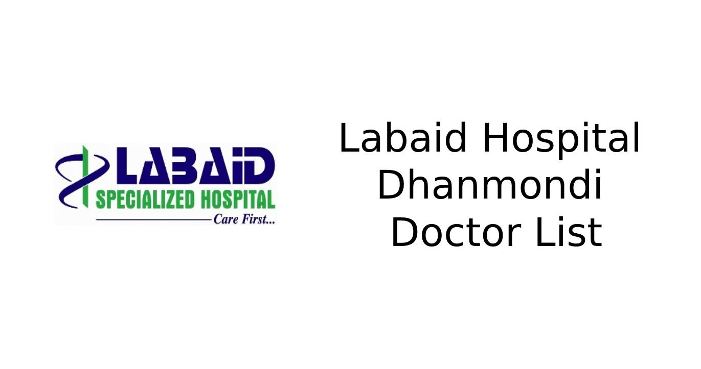 Labaid Hospital Dhanmondi Doctor List and Doctor Appointment Number