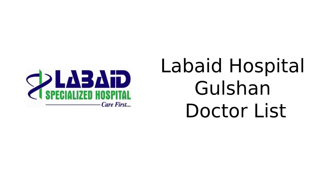 Labaid Hospital Gulshan Doctor List and Contact Number